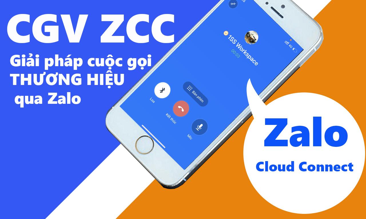CGV ZCC Zalo Cloud Connect - giai phap voice brandname qua zalo